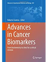 Advances in Cancer Biomarkers: From biochemistry to clinic for a critical revision (Advances in Experimental Medicine and Biology)