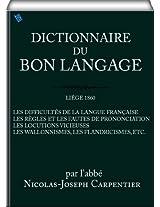 Dictionnaire du bon langage (French Edition)