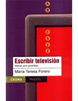 Escribir television/ Screenwriting for Television: Manual Para Guionistas/ Scriptwriter Guide (Croma)