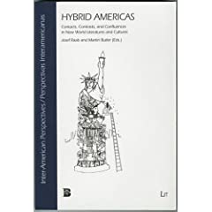 Hybrid Americas: Contacts, Contrasts, and Confluences in New World Literatures and Cultures (Inter-American Perspectives / Perspectivas Interamericanas)