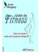 Guide du fitness : être et rester sain de corps et d'esprit (French Edition)