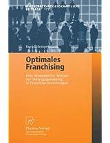 Optimales Franchising: Eine ökonomische Analyse der Vertragsgestaltung in Franchise-Beziehungen (Wirtschaftswissenschaftliche Beiträge)