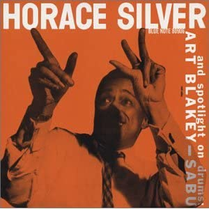 Horace Silver Trio and Art Blakey + Sabu