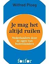 Je mag het altijd ruilen - Nederlanders door de ogen van buitenlanders (Dutch Edition)