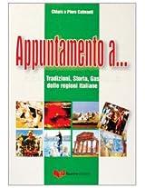 Appuntamento a...: Folklore, Tradizioni Storia, Gastronomia Regioni Italiane