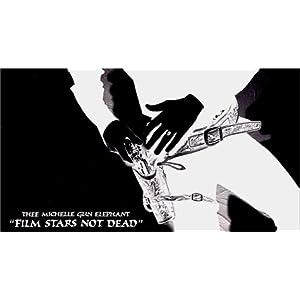 FILM STARS NOT DEAD