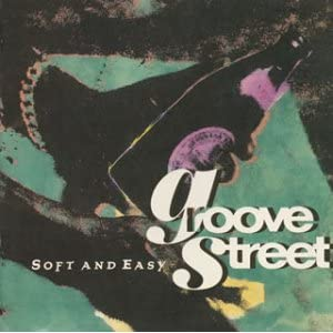 Groove Street/Soft And Easy