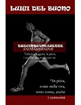 Trecinquantasetteenovantanove: La corsa, l'atletica leggera, la pista, i sacrifici per realizzare un obiettivo (Italian Edition)