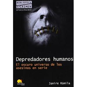 Depredadores humanos (Biblioteca Del Crimen) (Spanish Edition)