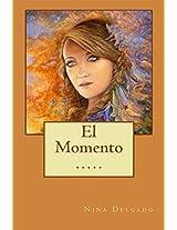 El Momento (Contando Cuentos nº 13) (Spanish Edition)