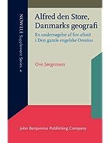 Alfred Den Store, Danmarks Geografi: En Undersogelse Af Fire Afsnit I Den Gamle Engelske Orosius (Nowele Supplement Series)