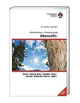 Oberwallis Climbing Guide: Goms, Aletsch-Brig, Simplon, Visp, Saastal, Mattertal, Raron-Siders