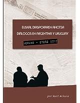 Euskal Diasporaren Ahotsa: Diálogos en Argentina y Uruguay (Spanish Edition)