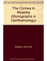 The Cornea in Measles (Monographs in Ophthalmology)