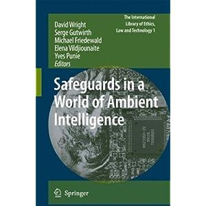 【クリックで詳細表示】Safeguards in a World of Ambient Intelligence (The International Library of Ethics, Law and Technology) [ハードカバー]