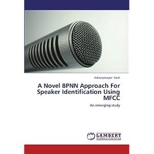 A Novel Bpnn Approach for Speaker Identification Using Mfcc