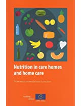 Nutrition in Care Homes and Home Care: Report and Recommendations: From Recommendations to Action
