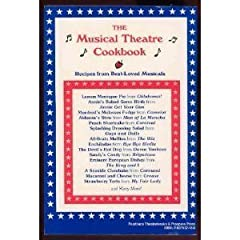 The Musical Theatre Cookbook: Recipes from Best-Loved Musicals