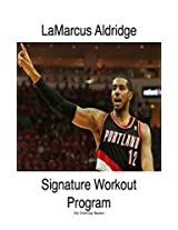 LaMarcus Aldrige Signature Workout Program (HoopHandbook Signature Workout Programs)