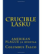 Crucible Lasku: Amerikan Plague Ja Ryostaa