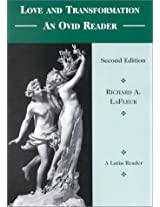 Love and Transformation: An Ovid Reader