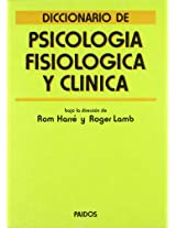 Diccionario de psicologia fisiologica y clinica / Dictionary Physiological and Clinical Psychology