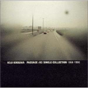 PASSAGE:K2 SINGLE COLLECTION 1984-1996