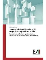Sistemi di classificazione di organismi e prodotti edilizi: Ipotesi metodologica e sperimentazione applicativa su organismi edilizi pre-moderni