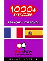 1000+ Exercices Français - Espagnol (ChitChat WorldWide) (French Edition)