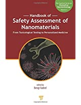 Handbook of Safety Assessment of Nanomaterials: From Toxicological Testing to Personalized Medicine (Pan Stanford Series on Biomedical Nanotechnology)