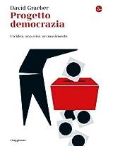Progetto democrazia. Un'idea, una crisi, un movimento (La cultura)