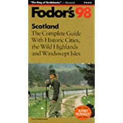 Scotland '98: The Complete Guide With Historic Cities, the Wild Highlands and Windswept Isles (Fodor's Gold Guides)