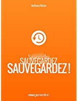 Sauvegardez ! (Les cahiers de MacGeneration t. 1) (French Edition)