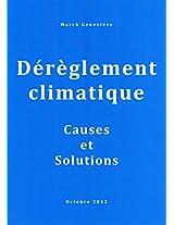 DEREGLEMENT CLIMATIQUE - Causes et Solutions (French Edition)