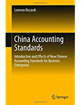 China Accounting Standards: Introduction and Effects of New Chinese Accounting Standards for Business Enterprises