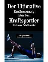 Der Ultimative Ernährungsratgeber Für Kraftsportler: Maximiere Dein Potenzial (German Edition)