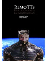 Remotts: Evolución hacia la Inmortalidad (Spanish Edition)