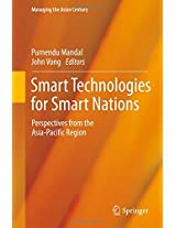 Smart Technologies for Smart Nations: Perspectives from the Asia-Pacific Region (Managing the Asian Century)