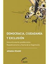 Democracia, ciudadanía y exclusión. Una articulación posible entre Republicanismo y Teoría de la Hegemonía