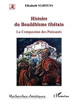 Histoire du bouddhisme tibetain la compassion des puissants