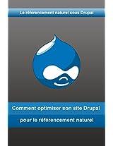 Le référencement naturel sous Drupal: Comment optimiser son site Drupal pour le référencement naturel (French Edition)