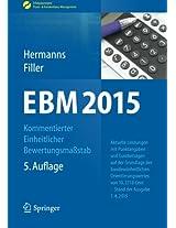 EBM 2015 - Kommentierter Einheitlicher Bewertungsmaßstab: Aktuelle Leistungen mit Punktangaben und Eurobeträgen auf der Grundlage des ... Praxis- & Krankenhaus-Management)