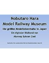 Die größte Modelleisenbahn in Japan: Das Nobutaro Hara Model Railway Museum in Yokohama (Die wunderschöne Welt der Modelleisenbahn 20) (German Edition)