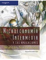 Microeconomia intermedia y sus aplicaciones/ Intermediate Microeconomics and it's applications