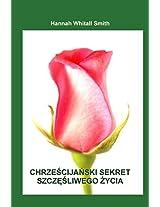 Chrzescijanski Sekret Szczesliwego Zycia