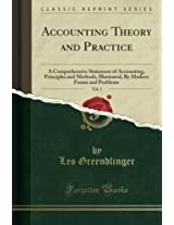 Accounting Theory and Practice: A Comprehensive Statement of Accounting, Principles and Methods, Illustrated, By Modern Forms and Problems, Vol. 3 (Classic Reprint)