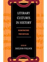 Literary Cultures in History - Reconstructions from South Asia