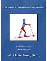 La Geometría de los Deportes Olímpicos de Invierno: Cuaderno de ejercicios