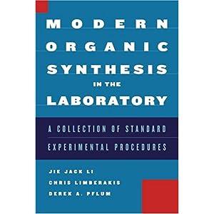 【クリックで詳細表示】Modern Organic Synthesis in the Laboratory: A Collection of Standard Experimental Procedures: Jie Jack Li, Chris Limberakis, Derek A. Pflum: 洋書