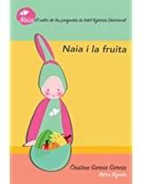 Naia I La Fruita: Volume 1 (Naia Pregunta)